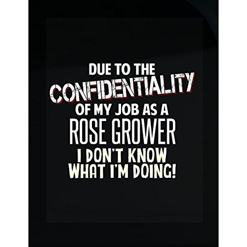 My Family Tee Rose Grower Don't Know What I'm Doing Funny Coworker Gift - (Grower Sticker)