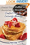 French Toast, Waffles and Pancakes fo...