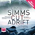 Cut Adrift Audiobook by Chris Simms Narrated by Dean Williamson