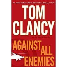 Against All Enemies by Tom Clancy (Jun 14 2011)