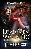 Dragonblood: Dead Men Walking (Volume 2)