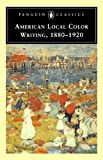American Local Color Writing, 1880-1920, Various, 014043688X