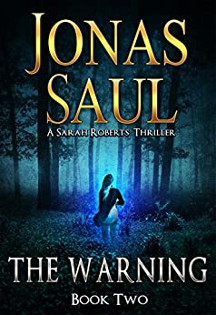 The Warning (A Sarah Roberts Thriller, Book 2) by [Saul, Jonas]