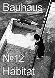 Bauhaus N° 12: Habitat