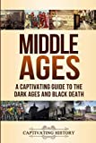 Middle Ages: A Captivating Guide to the Dark Ages