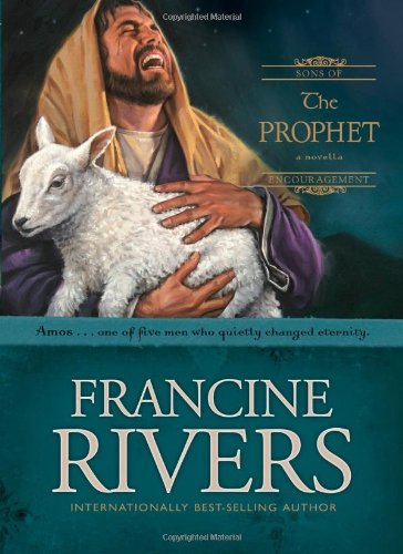 The Prophet: Amos (Sons of Encouragement Series #4)
