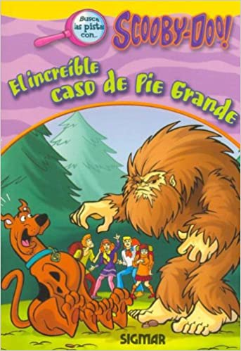 El increible caso de pie grande/ The Incredible Case of Big Foot (Scooby Doo) (Spanish Edition): Paula Vera, James Gelsey: 9789501117431: Amazon.com: Books