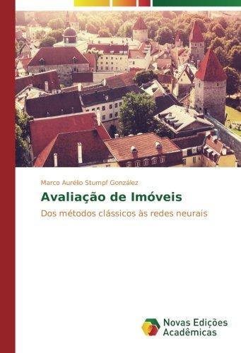 (Avaliação de Imóveis: Dos métodos clássicos às redes neurais (Portuguese Edition))