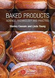 Baked Products: Science, Technology and Practice