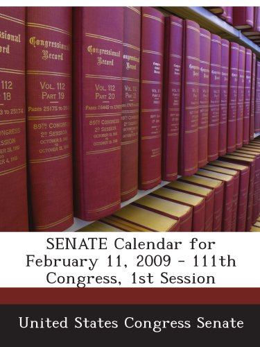 SENATE Calendar for February 11, 2009 - 111th Congress, 1st Session