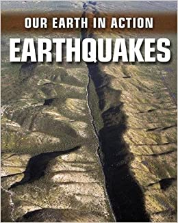 Earthquakes (Our Earth in Action)