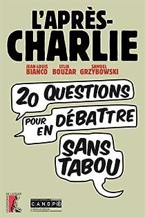 L'après-Charlie : 20 questions pour en débattre sans tabou par Bianco