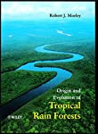 Origin and Evolution of Tropical Rain Forests