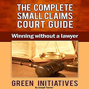 The Complete Small Claims Court Guide Audiobook