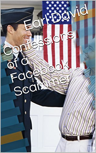 Confessions of a Facebook Scammer by [David, Earl]
