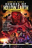 img - for James R. Tuck's Heroes of Hollow Earth book / textbook / text book