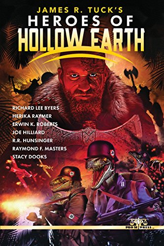 James R. Tuck's Heroes of Hollow Earth