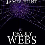 Deadly Webs: Unwoven, Book 2 | James Hunt