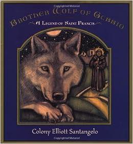 {* BEST *} Brother Wolf Of Gubbio: A Saint Francis LegendHandprint Books. Ocana informa Broken Solids dolor Display Pagina