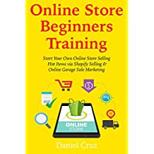Online Store Beginners Training: Start Your Own Online Store Selling Hot Items via Shopify Selling & Online Garage Sale Marketing (Duo Training)