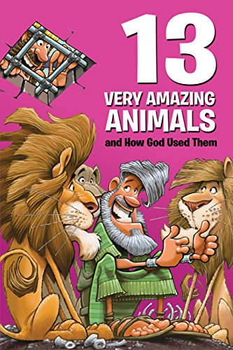 13 Very Amazing Animals and How God Used Them by [Keefer, Mikal]