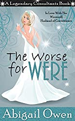 The Worse for Were (Legendary Consultants Book 2)
