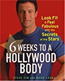 6 Weeks to a Hollywood Body, Steve Zim and Mark Laska, 0471715492