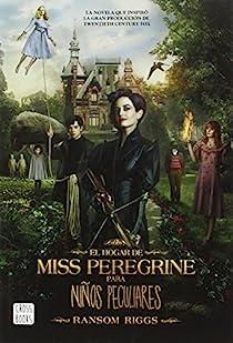 El hogar de Miss Peregrine para niños peculiares par Riggs