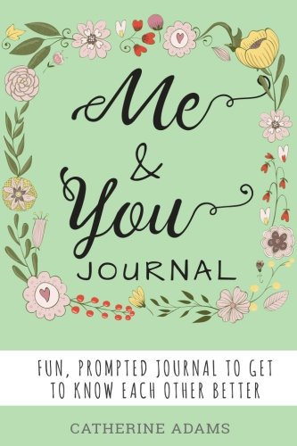 Me & You Journal: Fun Prompted Journal To Get To Know Each Other Better, Couples Journal, For Partners, Boyfriends, Girlfriends, Husbands and -