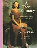 A Taco Testimony: Meditations on Family, Food and Culture, Denise Chavez, 1887896945