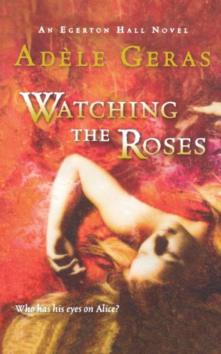 Watching the Roses Pa (Egerton Hall Novels)