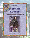 img - for Hernan Cortes: Conquistador and Explorer (Explorers) book / textbook / text book