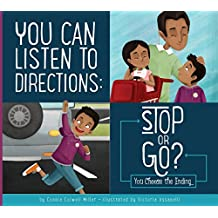 You Can Listen to Directions: Stop or Go?: You Choose the Ending (Making Good Choices)