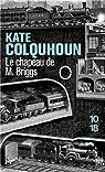 Le chapeau de M. Briggs : Récit sensationnel du premier meurtre commis à bord d'un train anglais par Colquhoun