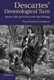 Descartes' Deontological Turn : Reason, Will, and Virtue in the Later Writings, Naaman-Zauderer, Noa, 1107692075