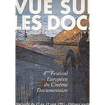 4e Festival européen du cinéma documentaire / vue sur les docks 1993