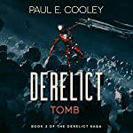 Derelict: Tomb: Derelict Saga, Book 2 | Paul E. Cooley