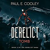 Derelict: Tomb: Derelict Saga, Book 2 | Paul E. Cooley
