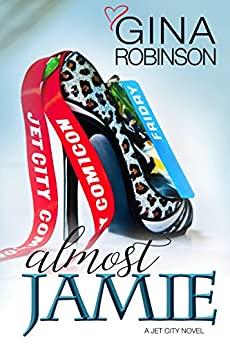Almost Jamie (The Jet City Kilt Series Book 1) by [Robinson, Gina]