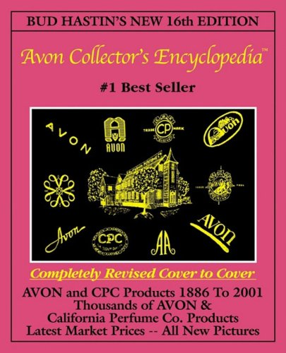 Bud Hastin's Avon Collector's Encyclopedia (New 16th Edition For 2001) - The Official Guide For Avon Bottle & CPC ()
