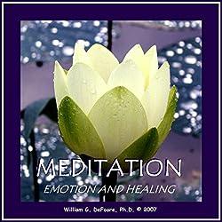 Meditation, Emotion, and Healing