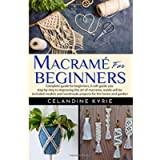 Macramé for Beginners: Complete guide for beginners, it will guide you step by step in improving the art of macrame…