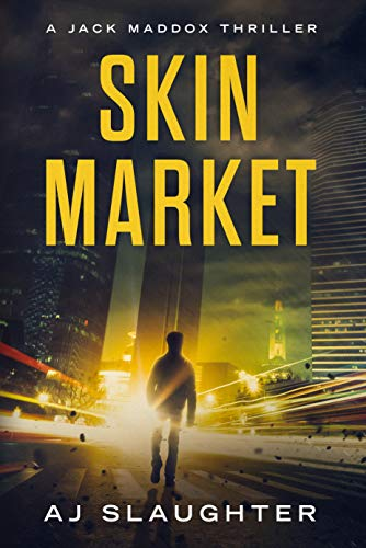 #freebooks – Skin Market – Suspense Thriller from AJ Slaughter. Free for 2 days only!