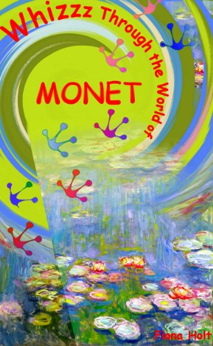 Whizzz Through the World of Monet Ages 5 6 7 8 year-olds [English] ('QUICK READS for Kids')