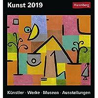 Kunst - Kalender 2019: Künstler, Werke, Museen, Ausstellungen