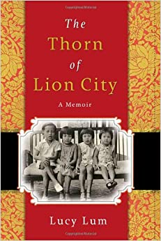 The Thorn of Lion City: A Memoir