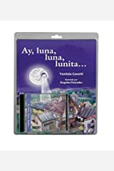 Ay, Luna, Luna, Lunita / Oh, Moony Moon Hardcover