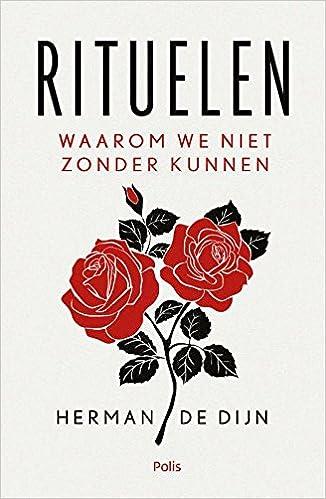 Amazoncom Rituelen Waarom We Niet Zonder Kunnen Dutch