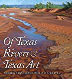 img - for Of Texas Rivers and Texas Art (River Books, Sponsored by The Meadows Center for Water and the Environment, Texas State University) book / textbook / text book