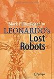 Leonardo's Lost Robots, Rosheim, Mark Elling, 3540284400